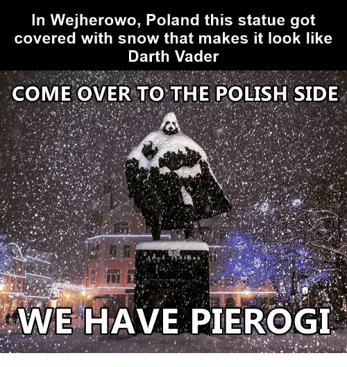 Come Over, Darth Vader, and Snow: In Wejherowo, Poland this statue got  covered with snow that makes it look like  Darth Vader  COME OVER TO THE POLISH SIDE  WE HAVE PIEROGI