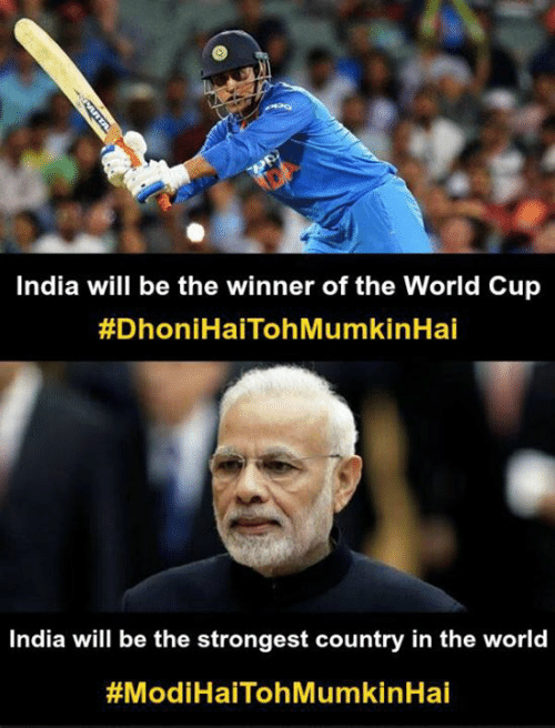 the winner: India will be the winner of the World Cup  #DhoniHaiTohMumkinHai  India will be the strongest country in the world