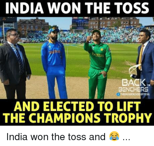 champions trophy: INDIA WON THE TOSS  MSTAM  BACK  BENCHERS  AND ELECTED TO LIFT  THE CHAMPIONS TROPHY India won the toss and 😂 ...