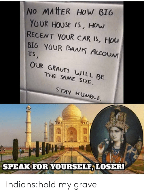 hold: Indians:hold my grave