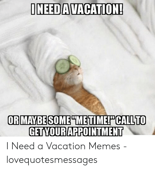 25 Best Memes About Vacation Time Meme Vacation Time Memes Best collection of funniest vacation memes. best memes about vacation time meme