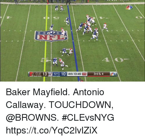 Memes, Browns, and 🤖: INİL  CLE 13 h NYG 10 4th 13:46 205 3rd & 4 Baker Mayfield. Antonio Callaway.  TOUCHDOWN, @BROWNS. #CLEvsNYG https://t.co/YqC2lvlZiX