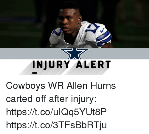 Dallas Cowboys, Memes, and 🤖: INJURY ALERT Cowboys WR Allen Hurns carted off after injury: https://t.co/uIQq5YUt8P https://t.co/3TFsBbRTju