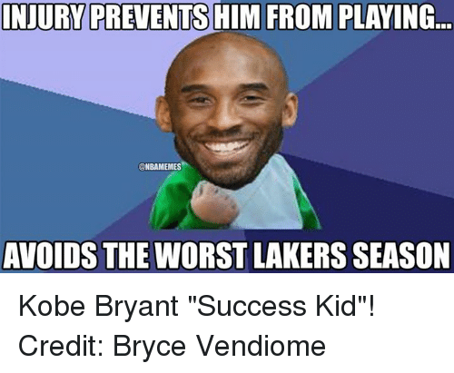 """success kid: INJURY PREVENTSHIM FROM PLAYING.  @NBAMEMES  AVOIDS THE WORST LAKERS SEASON Kobe Bryant """"Success Kid""""! Credit: Bryce Vendiome"""
