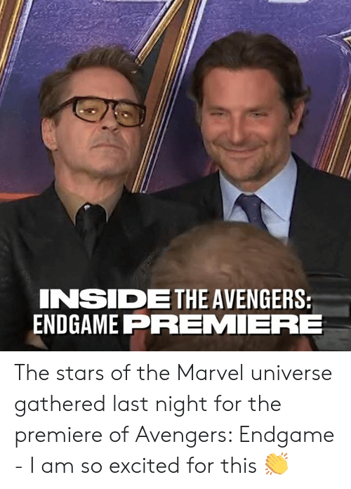 Gathered: INSIDETHE AVENGERS  ENDGAME PREMIERE The stars of the Marvel universe gathered last night for the premiere of Avengers: Endgame - I am so excited for this 👏