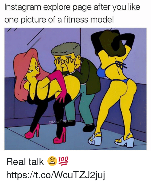 Instagram, Fitness, and Page: Instagram explore page after you like  one picture of a fitness model  @MasiPop Real talk 😩💯 https://t.co/WcuTZJ2juj