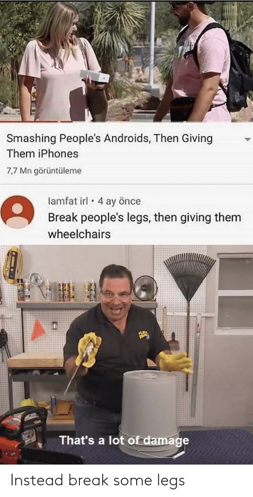 instead: Instead break some legs