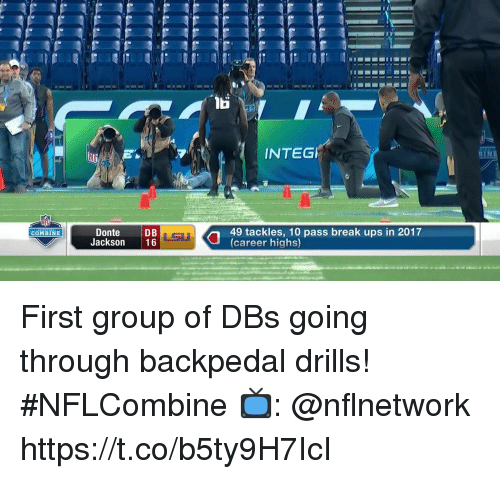 donte: INTEG  BYNE  Donte  Jackson 16  LSU  49 tackles, 10 pass break ups in 2017  (career highs)  COMBINE First group of DBs going through backpedal drills! #NFLCombine  📺: @nflnetwork https://t.co/b5ty9H7IcI
