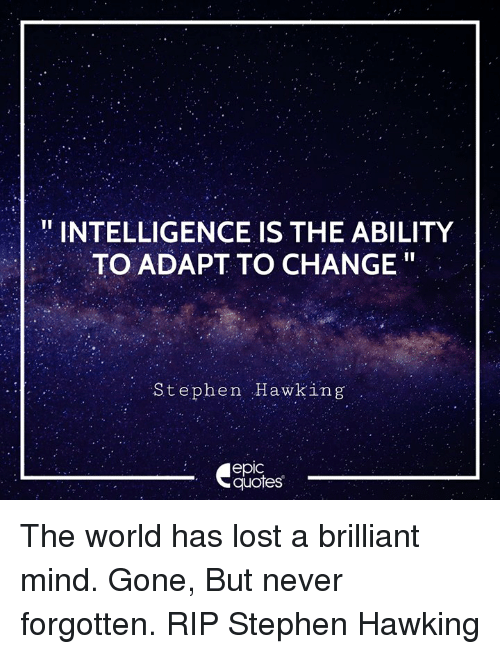 25 Best Memes About Intelligence Is The Ability To Adapt To