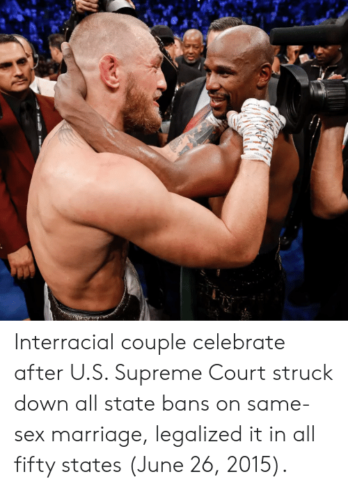 Interracial: Interracial couple celebrate after U.S. Supreme Court struck down all state bans on same-sex marriage, legalized it in all fifty states (June 26, 2015).
