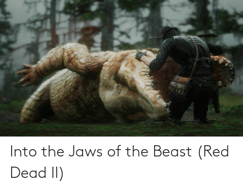 red dead: Into the Jaws of the Beast (Red Dead II)