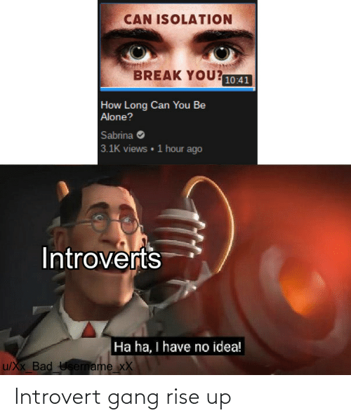 introvert: Introvert gang rise up