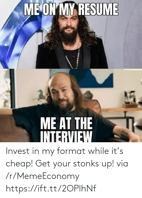 Get Your: Invest in my format while it's cheap! Get your stonks up! via /r/MemeEconomy https://ift.tt/2OPlhNf