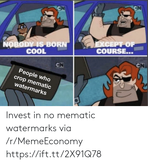 Watermarks: Invest in no mematic watermarks via /r/MemeEconomy https://ift.tt/2X91Q78