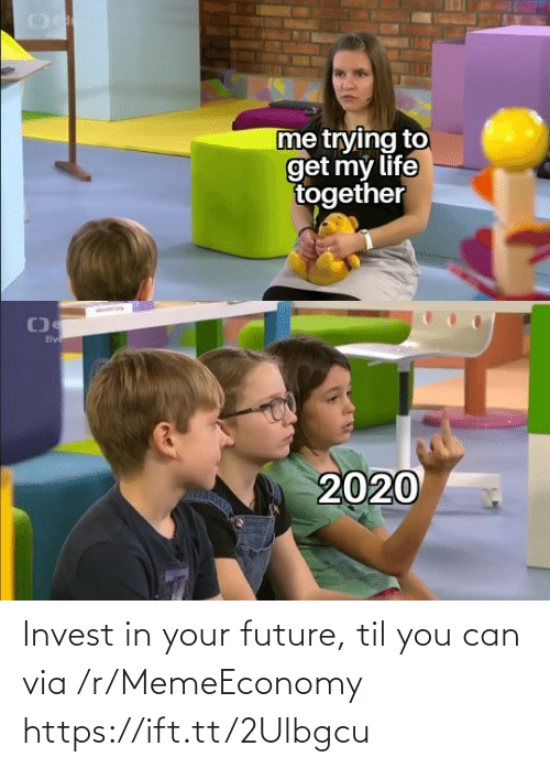 til: Invest in your future, til you can via /r/MemeEconomy https://ift.tt/2Ulbgcu