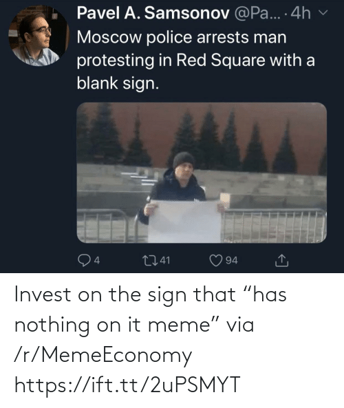 "sign: Invest on the sign that ""has nothing on it meme"" via /r/MemeEconomy https://ift.tt/2uPSMYT"