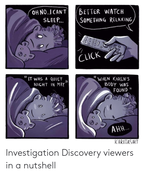 In A: Investigation Discovery viewers in a nutshell