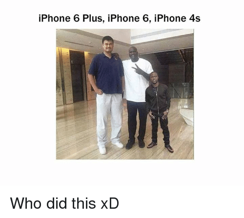 Iphone 6 Plus: iPhone 6 Plus, iPhone 6, iPhone 4s Who did this xD