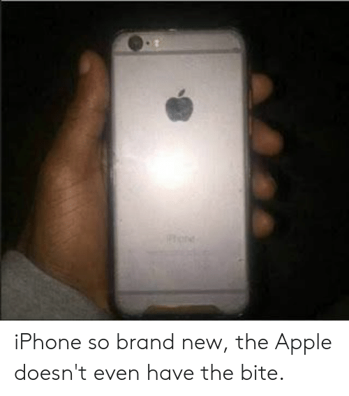 Apple, Iphone, and Brand New: iPhone so brand new, the Apple doesn't even have the bite.
