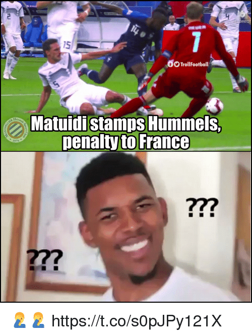 ire: IRE  15  TrollFootball  Matuidistamps Hummels.  penalty to France  1974  ?7?  277 🤦‍♂️🤦‍♂️ https://t.co/s0pJPy121X