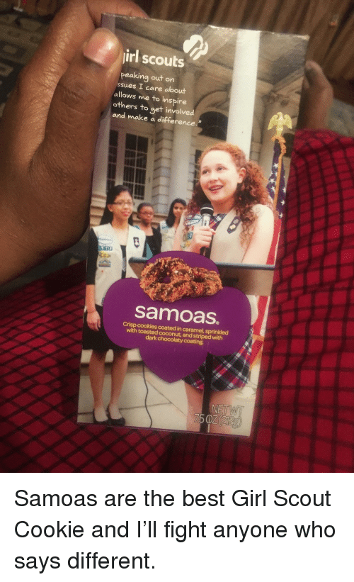 """Inspire Others: irl scouts  peaking out on  ssues I care about  allows me to inspire  others to get involved  and make a difference.""""  samoas.  Crisp cookies coated in caramel, sprinkled  with toasted coconut, and striped with  dark chocolaty coating. <p>Samoas are the best Girl Scout Cookie and I&rsquo;ll fight anyone who says different.</p>"""