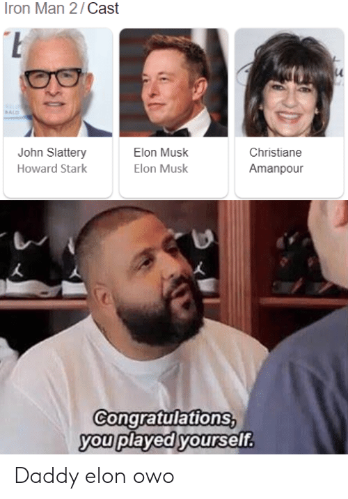 iron: Iron Man 2/Cast  ALD  John Slattery  Elon Musk  Christiane  Howard Stark  Elon Musk  Amanpour  Congratulations,  you played yourself. Daddy elon owo