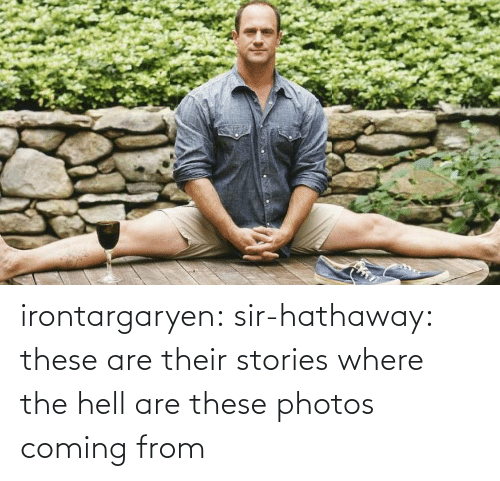 sir: irontargaryen: sir-hathaway:  these are their stories  where the hell are these photos coming from