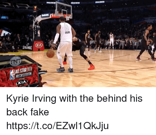 spalding: IRVING  CKI  SPALDING  ALL STAR2018  LOS ANBELES  KIA Kyrie Irving with the behind his back fake https://t.co/EZwl1QkJju