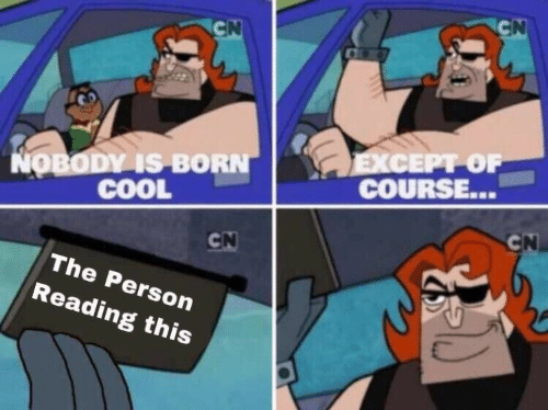 Cool, Reading, and Person: IS BORN  COOL  COURSE.  The Person  Reading this