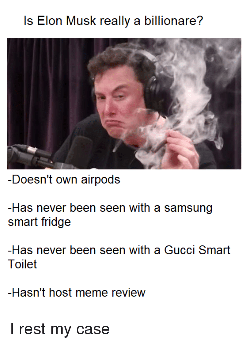Is Elon Musk Really a Billion Are? -Doesn't Own Airpods -Has