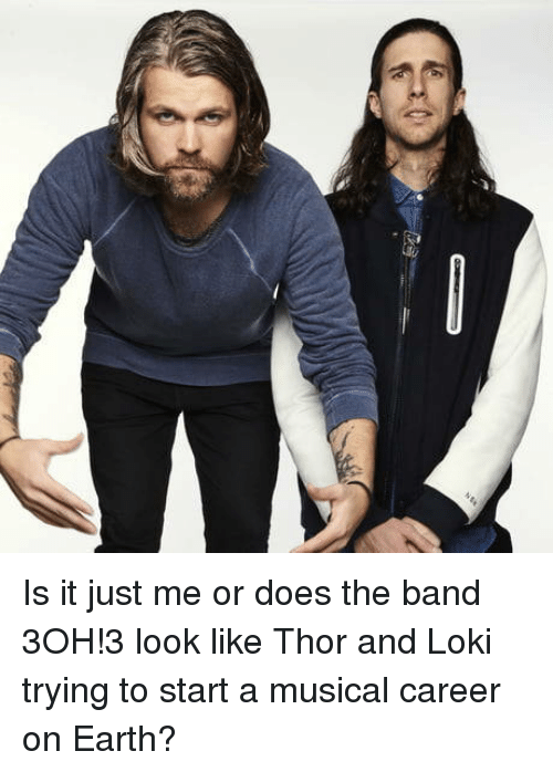 Is It Just Me Or: Is it just me or does the band 3OH!3 look like Thor and Loki trying to start a musical career on Earth?