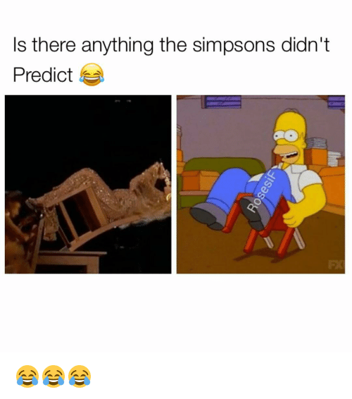 the simpson: Is there anything the simpsons didn't  Predict 😂😂😂