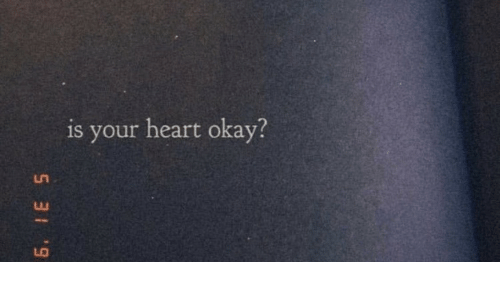 Heart, Okay, and Your: is your heart okay?  LO  6. IE 5