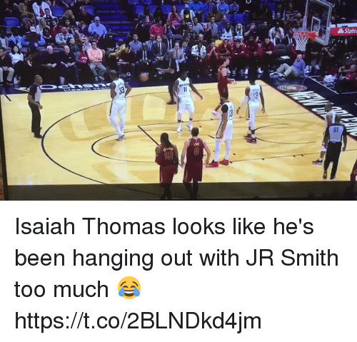 J.R. Smith, Memes, and Too Much: Isaiah Thomas looks like he's been hanging out with JR Smith too much 😂 https://t.co/2BLNDkd4jm