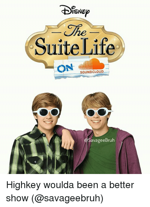 Soundclouder: ISNEp  The  he  he  Suite Life  ON  SOUNDCLOUD  @SavageeBruh Highkey woulda been a better show (@savageebruh)