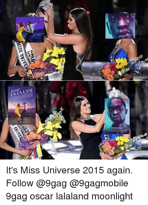 Lalaland: ISS UKIVE  UNIVE It's Miss Universe 2015 again. Follow @9gag @9gagmobile 9gag oscar lalaland moonlight