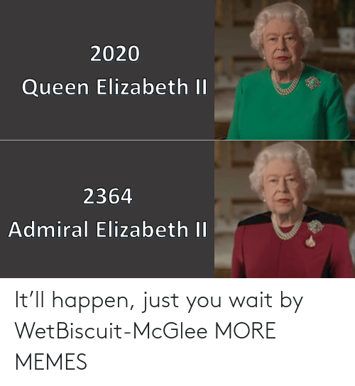 Hilarious: It'll happen, just you wait by WetBiscuit-McGlee MORE MEMES