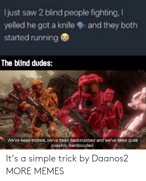 simple: It's a simple trick by Daanos2 MORE MEMES