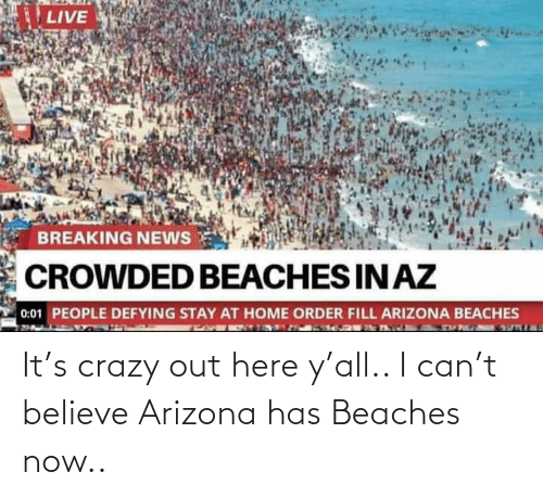 Arizona: It's crazy out here y'all.. I can't believe Arizona has Beaches now..