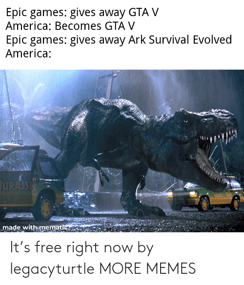now: It's free right now by legacyturtle MORE MEMES