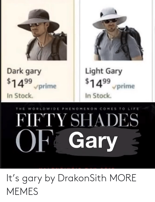 gary: It's gary by DrakonSith MORE MEMES
