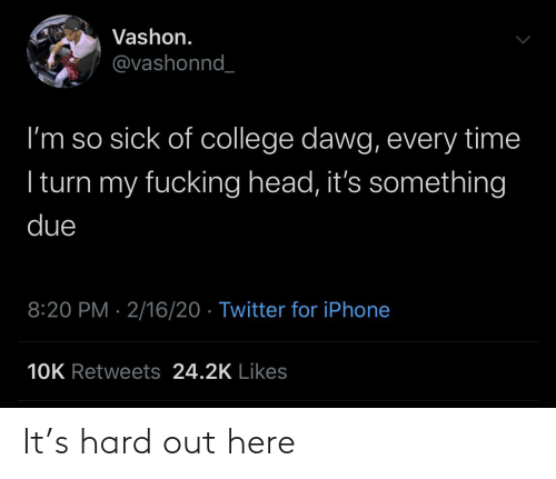 hard: It's hard out here