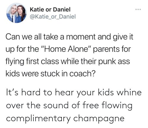 Free: It's hard to hear your kids whine over the sound of free flowing complimentary champagne