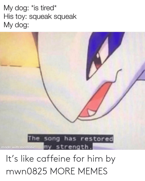 For Him: It's like caffeine for him by mwn0825 MORE MEMES