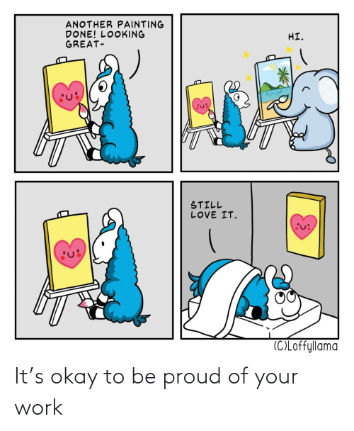 Okay: It's okay to be proud of your work