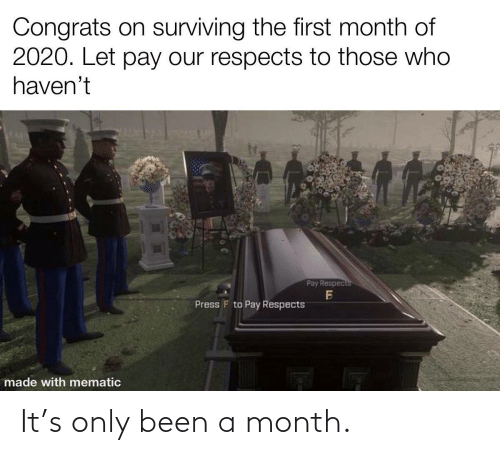 month: It's only been a month.