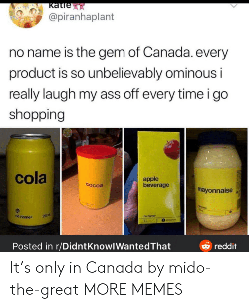 Today: It's only in Canada by mido-the-great MORE MEMES