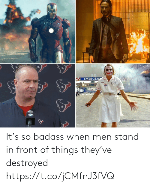 When: It's so badass when men stand in front of things they've destroyed https://t.co/jCMfnJ3fVQ