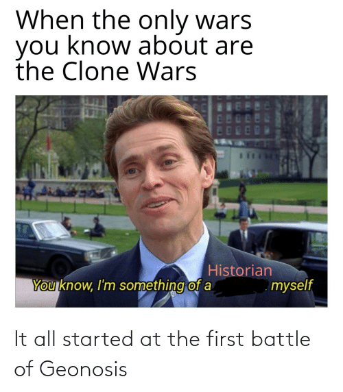 At: It all started at the first battle of Geonosis