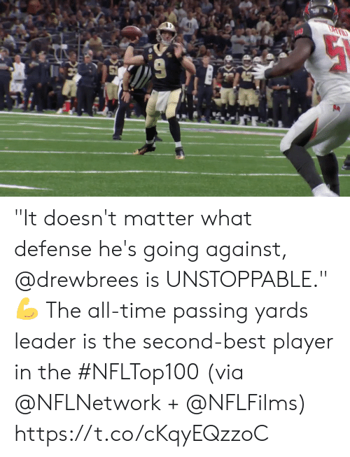 """Memes, Best, and Time: """"It doesn't matter what defense he's going against, @drewbrees  is UNSTOPPABLE."""" 💪   The all-time passing yards leader is the second-best player in the #NFLTop100 (via @NFLNetwork + @NFLFilms) https://t.co/cKqyEQzzoC"""